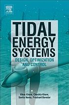 Tidal Energy Systems : Design, Optimization and Control
