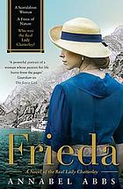 Frieda : a novel of the real Lady Chatterley