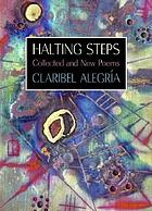 Halting steps : collected and new poems