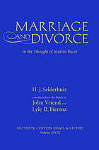 Marriage and divorce in the thought of Martin Bucer