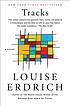 Tracks : a novel by  Louise Erdrich