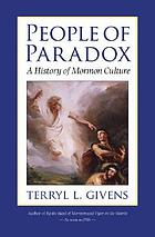 People of paradox : a history of Mormon culture