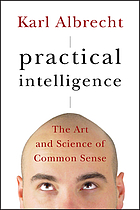 Practical intelligence : the art and science of common sense