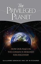 The privileged planet : how our place in the cosmos is designed for discovery