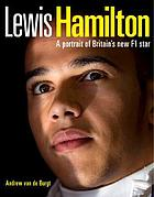 Lewis Hamilton : a portrait of Britain's new F1 hero
