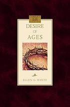 The desire of ages : the conflict of the ages illustrated in the life of Christ
