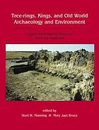 Tree-rings, kings, and Old World archaeology and environment : papers presented in honor of Peter Ian Kuniholm