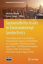 Sustainability Issues in Environmental Geotechnics : Proceedings of the 2nd GeoMEast International Congress and Exhibition on Sustainable Civil Infrastructures, Egypt 2018 -- The Official International Congress of the Soil-Structure Interaction Group in Egypt (SSIGE)