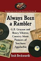 Always been a rambler : G.B. Grayson and Henry Whitter, country music pioneers of southern Appalachia