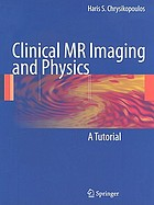 Clinical MR imaging and physics : a tutorial