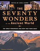The seventy wonders of the ancient world : the great monuments and how they were built