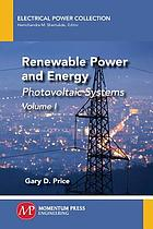 Renewable Power and Energy, 2nd Edition : Photovoltaics, Volume One.