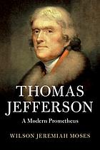 Thomas Jefferson, a modern Prometheus