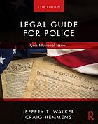 LEGAL GUIDE FOR POLICE : constitutional issues.