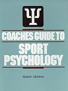 Coaches guide to sport psychology