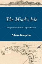 The mind's isle : imaginary islands in English fiction