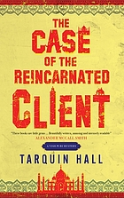 The case of the reincarnated client : from the files of Vish Puri, India's most private investigator