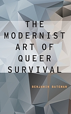 The Modernist Art of Queer Survival.