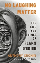 No Laughing Matter : the life and times of Flann O'Brien