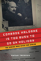 Comrade Haldane is too busy to go on holiday : the genius who spied for Stalin