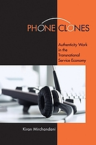Phone clones : authenticity work in the transnational service economy