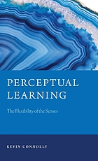 Perceptual learning : the flexibility of the senses