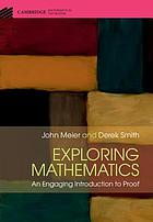 Exploring mathematics : an engaging introduction to proof