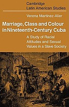 Marriage, class and colour in nineteenth-century Cuba; a study of racial attitudes and sexual values in a slave society.