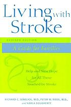 Living with stroke : a guide for families : help and new hope for all those touched by stroke