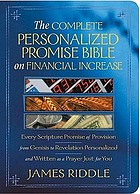 The complete personalized promise Bible on financial increase : every scripture promise of provision, personalized and written as a prayer just for you