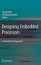 Designing embedded processors : a low power perspective