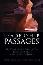 Leadership passages : the personal and professional transitions that make or break a leader
