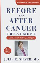 Before and after cancer treatment : heal faster, better, stronger