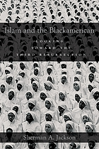 Islam and the Blackamerican : looking toward the third resurrection