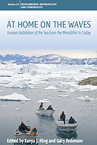 At home on the waves : human habitation of the sea from the mesolithic to today