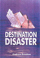 Destination disaster : aviation accidents in the modern age