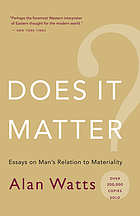 Does it matter? : essays on man's relation to materiality