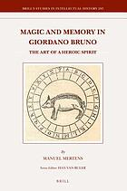 Magic and memory in Giordano Bruno : the art of a heroic spirit