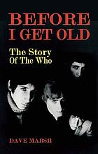 Before I get old : the story of The Who
