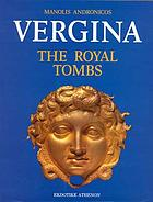 Vergina : the royal tombs and the ancient city
