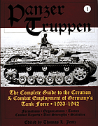 Panzertruppen : the complete guide to the creation & combat employment of Germany's tank force