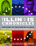 The Illinois chronicles : the story of the state of Illinois from its birth to the present day