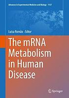 The mRNA metabolism in human disease