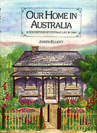 Our home in Australia : a description of cottage life in 1860