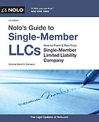 Nolo's guide to single-member LLCs : how to form and run your single-member limited liability company
