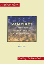 Vampires : myths and metaphors of enduring evil