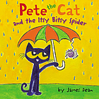 Pete the cat : Pete the cat and the itsy bitsy spider