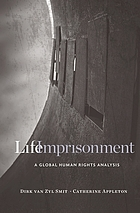 Life imprisonment : a global human rights analysis