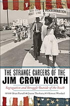 The strange careers of the Jim Crow North : segregation and struggle outside of the South