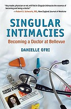 Singular intimacies : becoming a doctor at Bellevue